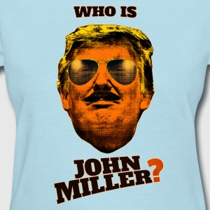 Who Is John Miller? (dark text) Women's T-Shirts - Women's T-Shirt