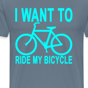 i_want_to_ride_my_bicycle - Men's Premium T-Shirt