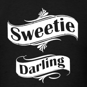 Sweetie Darling Shirt - Men's T-Shirt