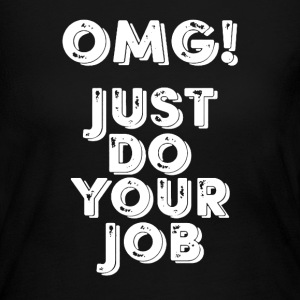 Just Do Your Job - Women's Long Sleeve Jersey T-Shirt