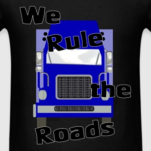 We Rule the Roads (Truck) - Men's T-Shirt