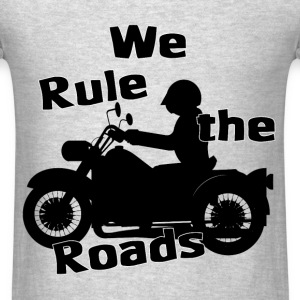 We Rule the Roads (Motorcycle) - Men's T-Shirt