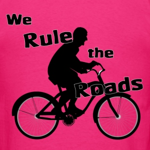 We Rule the Roads (Cyclist) (back) - Men's T-Shirt