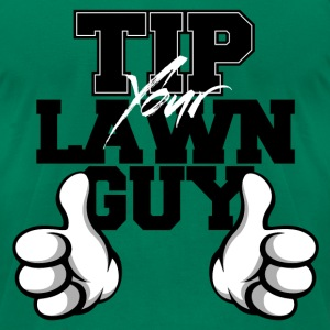 Tip Your Lawn Guy Slim-Fitting Jersey Tee - Men's T-Shirt by American Apparel