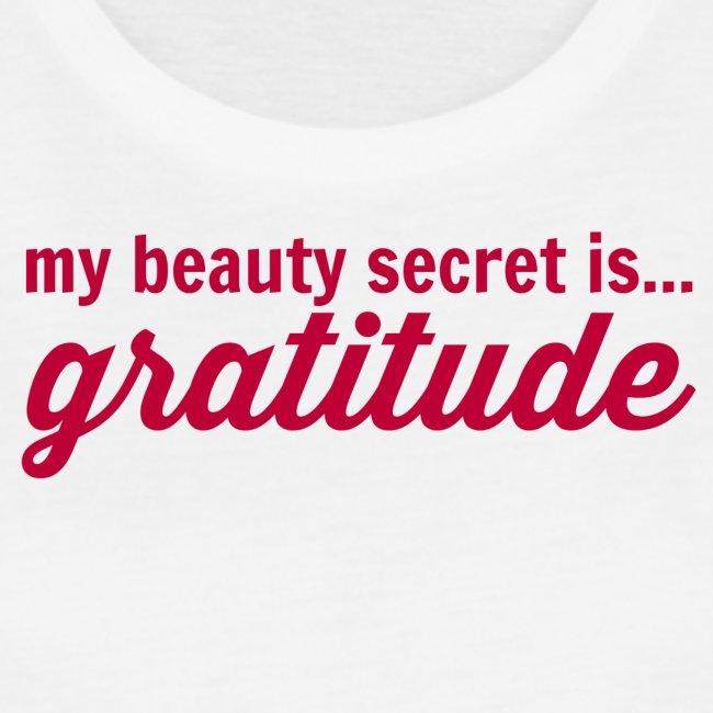 My beauty secret is .. Gratitude