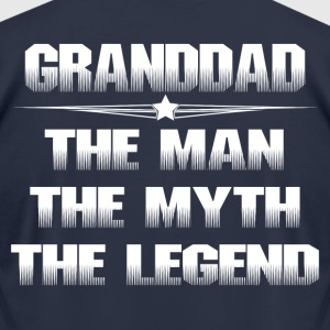 GRANDDAD THE MAN THE MYTH THE LEGEND T-Shirts - Men's T-Shirt by American Apparel