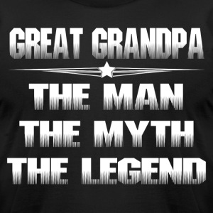 GREAT GRANDPA THE MAN THE MYTH THE LEGEND T-Shirts - Men's T-Shirt by American Apparel