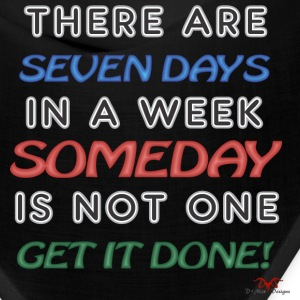 Someday is NOT a Weekday - Bandana
