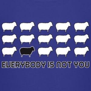 Black sheep - everybody is not you Kids' Shirts - Kids' Premium T-Shirt