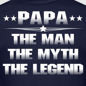 PAPA THE MAN THE MYTH THE LEGEND T-Shirts - Men's T-Shirt
