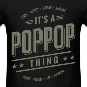 Gift for Father - It's a Pop Pop thing - Men's T-Shirt
