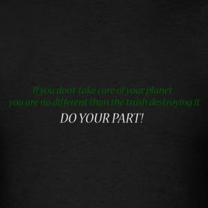 DO YOUR PART! - Men's T-Shirt