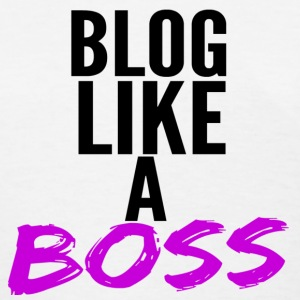 Blog Boss Women's T-Shirts - Women's T-Shirt