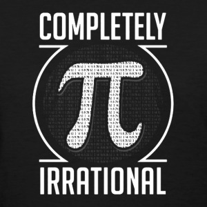 Pi Completely Irrational - Women's T-Shirt
