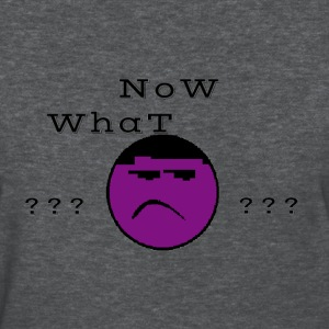Now What ? - Women's T-Shirt