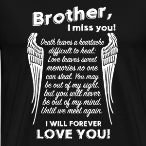 Brother I Miss You - Men's Premium T-Shirt