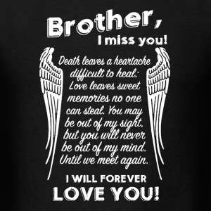 Brother I Miss You - Men's T-Shirt