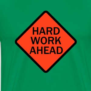 Hard Work Ahead - Men's Premium T-Shirt
