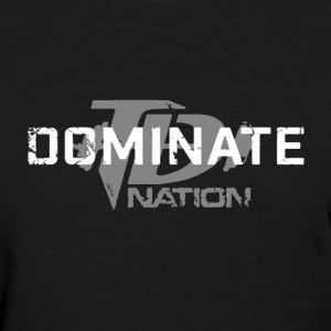 TD Dominate Nation Shirt - Women's T-Shirt