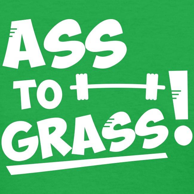 Ass to grass!