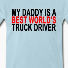 my_daddy_is_a_best_worlds_truck_driver_