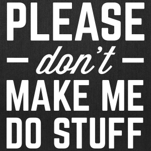 Make Me Do Stuff Funny Quote Bags & backpacks - Tote Bag