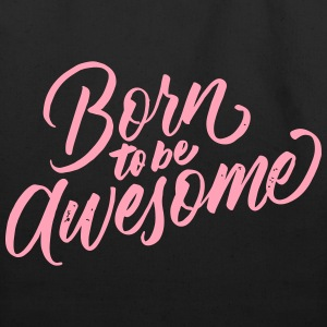 Born to be Awesome - Eco-Friendly Cotton Tote