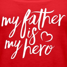 My father is my hero Tanks