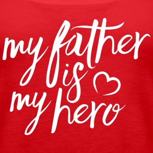 My father is my hero Tanks - Women's Premium Tank Top