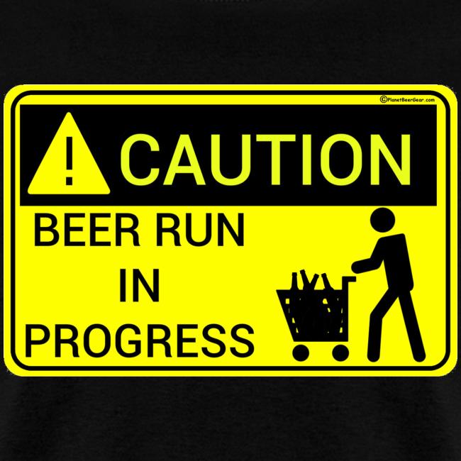 Caution Beer Run In Progress Men's T-Shirt