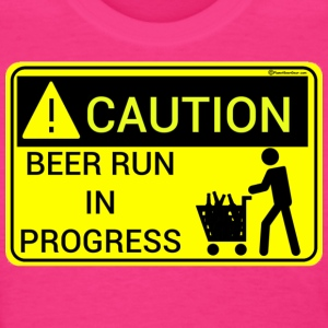 Caution Beer Run In Progress Women's T-Shirt - Women's T-Shirt