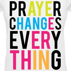 Prayer Changes Everything - Women's V-Neck T-Shirt