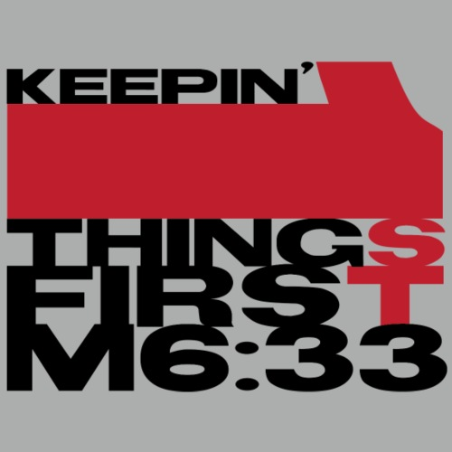 Keep 1st Things First!