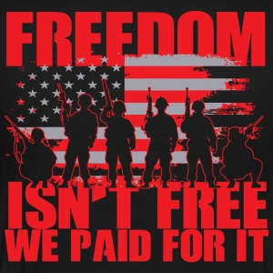 Freedom isn't free. We paid for it. - Men's Premium T-Shirt