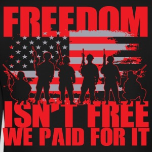 Freedom isn't free. We paid for it. - Crewneck Sweatshirt
