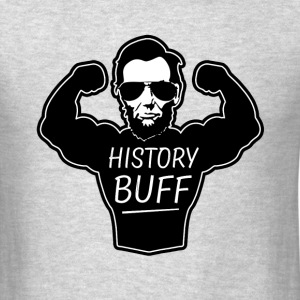 History Buff funny saying shirt - Men's T-Shirt