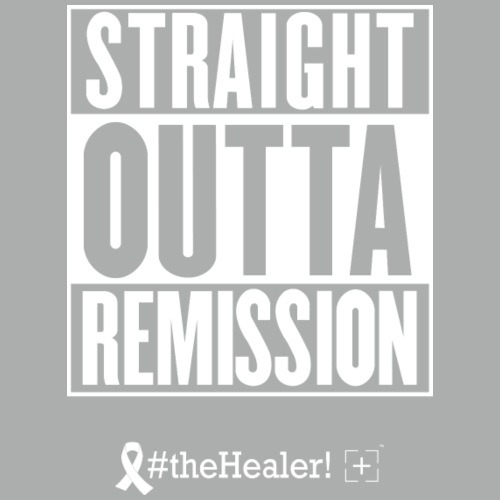 Straight OUTTA Remission