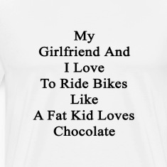 my_girlfriend_and_i_love_to_ride_bikes_l T-Shirts