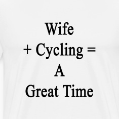 wife_plus_cycling_equals_a_great_time T-Shirts
