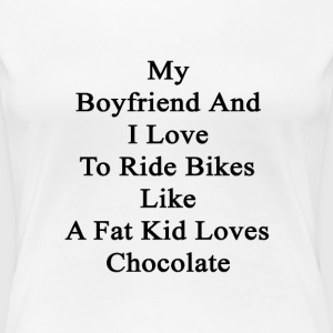 my_boyfriend_and_i_love_to_ride_bikes_li Women's T-Shirts - Women's Premium T-Shirt