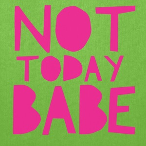 Not Today Babe Bags & backpacks - Tote Bag