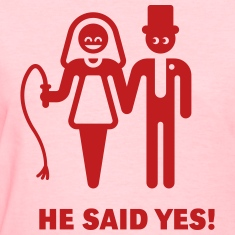He Said Yes! (Wedding Vow / Bride / Whip) Women's