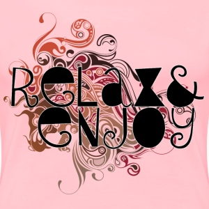Relax and enjoy - Women's Premium T-Shirt