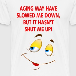Aging Slowed Me Down T-Shirts - Men's Premium T-Shirt
