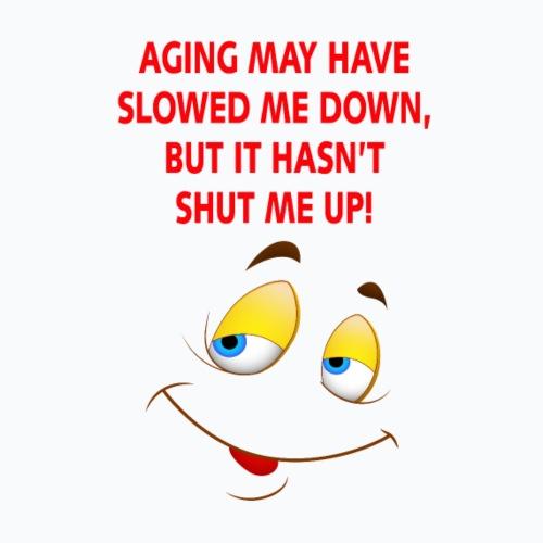Aging Slowed Me Down