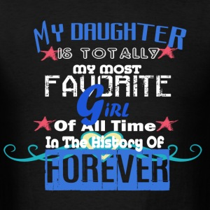 My Daughter Favorite - Limited Edition - Men's T-Shirt