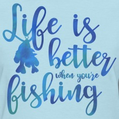 Life's Better Fishing Women's T-Shirts