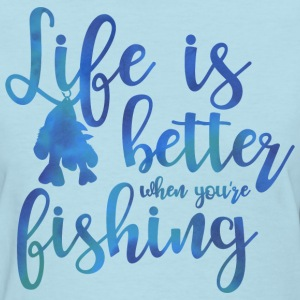 Life's Better Fishing Women's T-Shirts - Women's T-Shirt