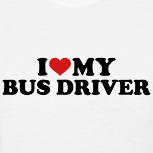 I love my bus driver Women's T-Shirts - Women's T-Shirt