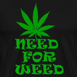Need for Weed - Men's Premium T-Shirt